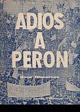 Tapa del libro Adiós a Perón - José Antonio Allende y otros -