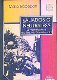 Tapa del libro ¿Aliados o neutrales? - Mario Rapoport -