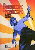 Tapa del libro Del Anarquismo al Peronismo - Alberto Belloni -