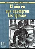 Tapa del libro El año en que quemaron las iglesias - Florencio José Arnaudo -