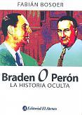 Tapa del libro Braden o Perón - Fabián Bosoer -