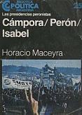 Tapa del libro Cámpora Perón Isabel - Horacio Maceyra -