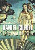 Tapa del libro La carne de Evita - Daniel Guebel -