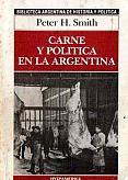 Tapa del libro carne y política en la argentina - Peter Smith -