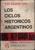 Tapa del libro Los ciclos históricos argentinos - Tulio Eduardo Ortiz -