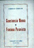 Tapa del libro Conciencia obrera y fracaso peronista - Américo Ghioldi -