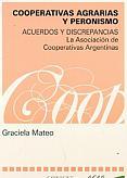 Tapa del libro Cooperativas agrarias y Peronismo - Graciela Mateo -