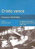 Tapa del libro Cristo vence, de Roca a Perón - Horacio Verbitsky -