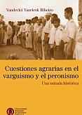 Tapa del libro Cuestiones agrarias en el Varguismo y el Peronismo - Vanderlei Vazelesk Ribeiro -
