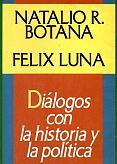 Tapa del libro diálogos con la historia y la política - Félix Luna y Natalio Botana -