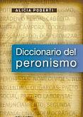 Tapa del libro Diccionario del Peronismo - Alicia Poderti -
