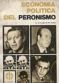 Tapa del libro Economía política del Peronismo - Juan Carlos De Pablo -