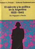 Tapa del libro El ejército y la política en la Argentina 1928-1945 - Robert Potash -