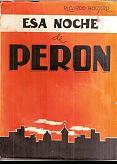 Tapa del libro esa noche de perón - Ricardo Boizard -
