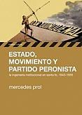 Tapa del libro Estado, Movimiento y Partido Peronista - Mercedes Prol -