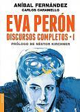 Tapa del libro Eva Perón Discursos Completos I - Aníbal Fernández y Carlos Caramello -