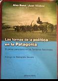 Tapa del libro Las formas de la política en la Patagonia - Aixa Bona y Juan Vilaboa -