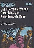Tapa del libro Las fuerzas armadas peronistas y el peronismo de base - Cecilia Luvecce -