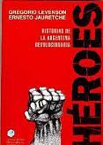 Tapa del libro Héroes - Ernesto Jauretche y Gregorio Levenson -