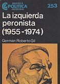 Tapa del libro La izquierda peronista - Germán Roberto Gil -