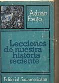Tapa del libro Lecciones de nuestra historia reciente - Adrián Freijo -