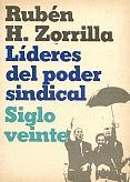 Tapa del libro líderes del poder sindical - Rubén Zorrilla -