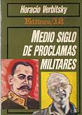 Tapa del libro Medio siglo de proclamas militares - Horacio Verbitsky -
