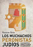 Tapa del libro Los muchachos peronistas judíos - Rein Raanan - 2015