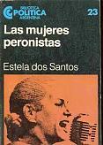 Tapa del libro Las mujeres peronistas - Estela Dos Santos -