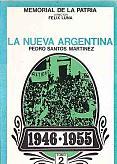 Tapa del libro La nueva Argentina 1946-1955 - Pedro Santos Martínez -