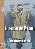 Tapa del libro El ocaso de Perón - Esteban Peicovich -