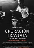 Tapa del libro Operación Traviata - Ceferino Reato -