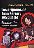 Tapa del libro Los orígenes de Juan Perón y Eva Duarte - Ignacio Martín Cloppet -
