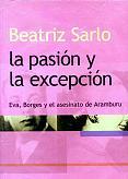 Tapa del libro La pasión y la excepción - Beatriz Sarlo -