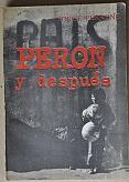 Tapa del libro Perón y después - Jorge Perrone -