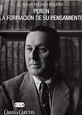 Tapa del libro Perón, la formación de su pensamiento - Carlos Piñeiro Iñíguez -