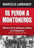 Tapa del libro De Perón a Montoneros - Marcelo Larraquy -