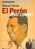 Tapa del libro El Perón que conocí - Manuel Urriza -