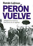 Tapa del libro Perón vuelve - Román Lejtman -