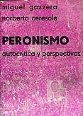Tapa del libro Peronismo - Miguel Gazzera y Norberto Ceresole -