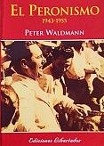 Tapa del libro El Peronismo - Peter Waldmann -