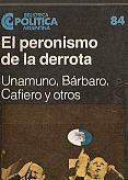 Tapa del libro el peronismo de la derrota - Miguel Unamuno y otros -