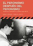 Tapa del libro El peronismo después del peronismo - Julio César Melón Pirro -