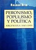 Tapa del libro Peronismo, populismo y política - Rein Raanan -