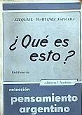 Tapa del libro ¿Qué es esto? - Ezequiel Martínez Estrada -