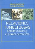 Tapa del libro Relaciones tumultuosas - Mario Rapoport y Claudio Spiguel -