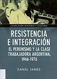 Tapa del libro Resistencia e Integración - Daniel James -