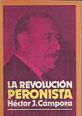 Tapa del libro La revolución peronista - Héctor Cámpora -