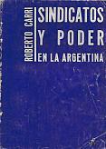 Tapa del libro Sindicatos y poder en la Argentina - Roberto Carri -