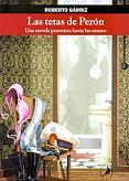 Tapa del libro Las tetas de Perón - Roberto Garriz -